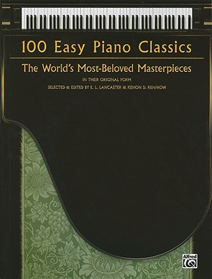 100 Easy Piano Classics By Lancaster, E. L. (CON)/ Renfrow, Kenon D. (CON)